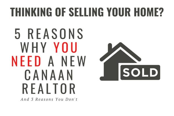 Why You Need A New Canaan Realtor to Sell Your Home